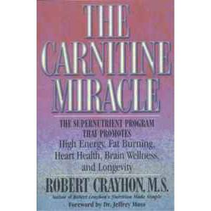 Books, The Carnitine Miracle, Robert Crayhon M. S. Soft Back, 240 Pages
